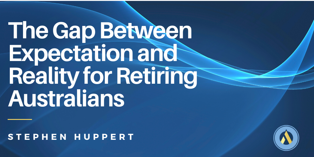 The Gap Between Expectation and Reality for Retiring Australians