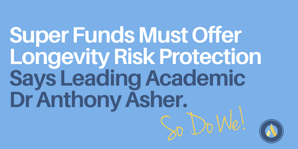 Super Funds Must Offer Longevity Risk Protection, Says Leading Academic