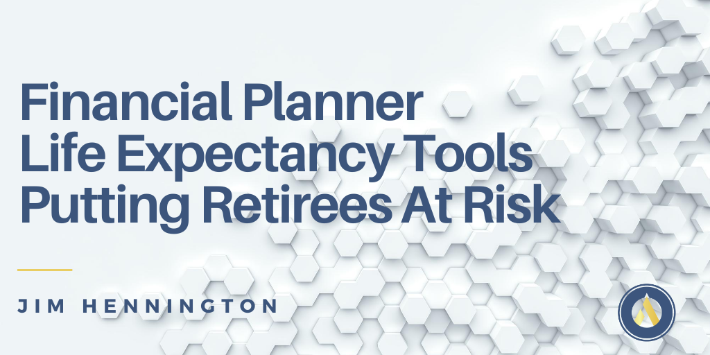 Financial planner life expectancy tools putting retirees at risk