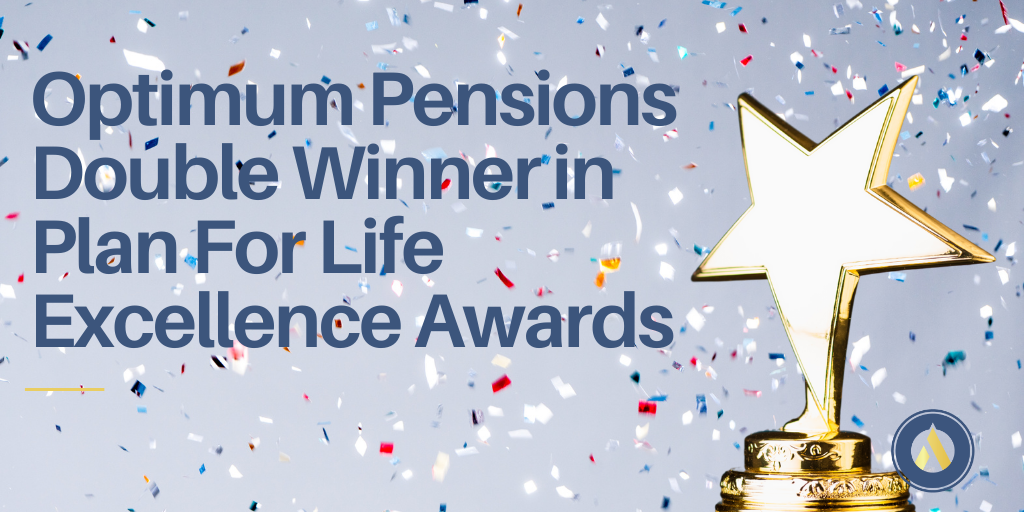 Optimum Pensions Double Winner in Plan For Life Excellence Awards